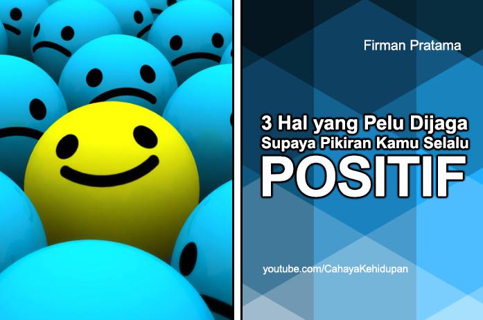 thumbnail_3_hal_perlu_dijaga_agar_pikiran_selalu_positif