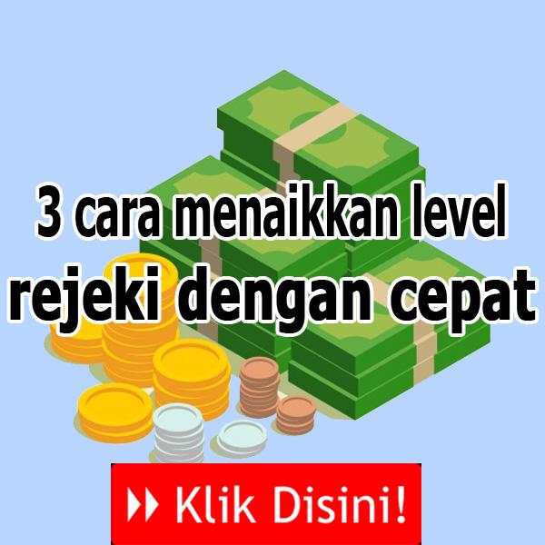 3 cara menaikkan level rejeki dengan cepat 4