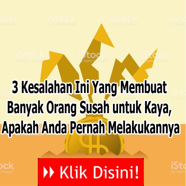 3 Kesalahan Ini Yang Membuat Banyak Orang Susah untuk Kaya, Apakah Anda Pernah Melakukannya
